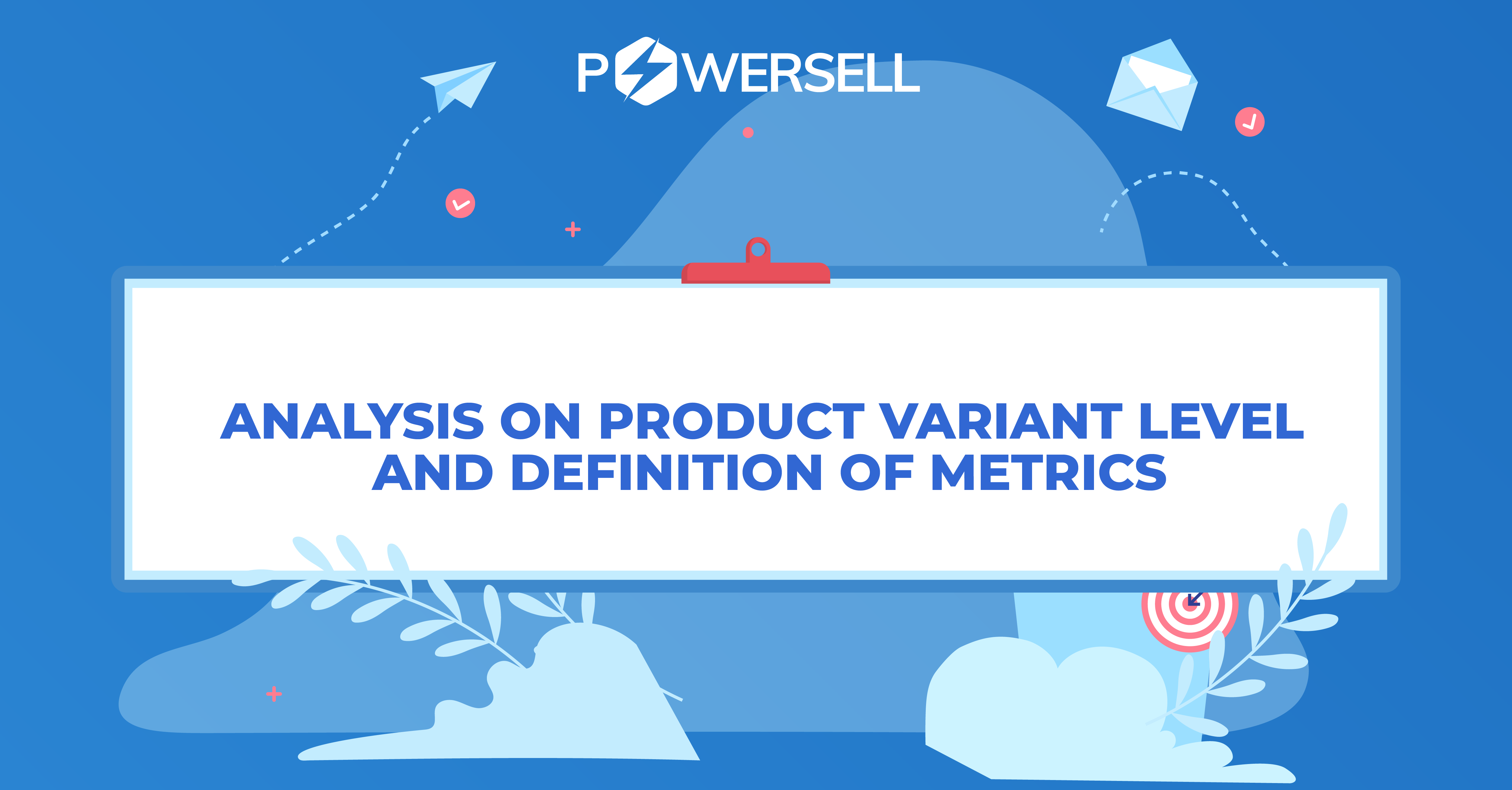 Analysis on product variant level and definition of metrics