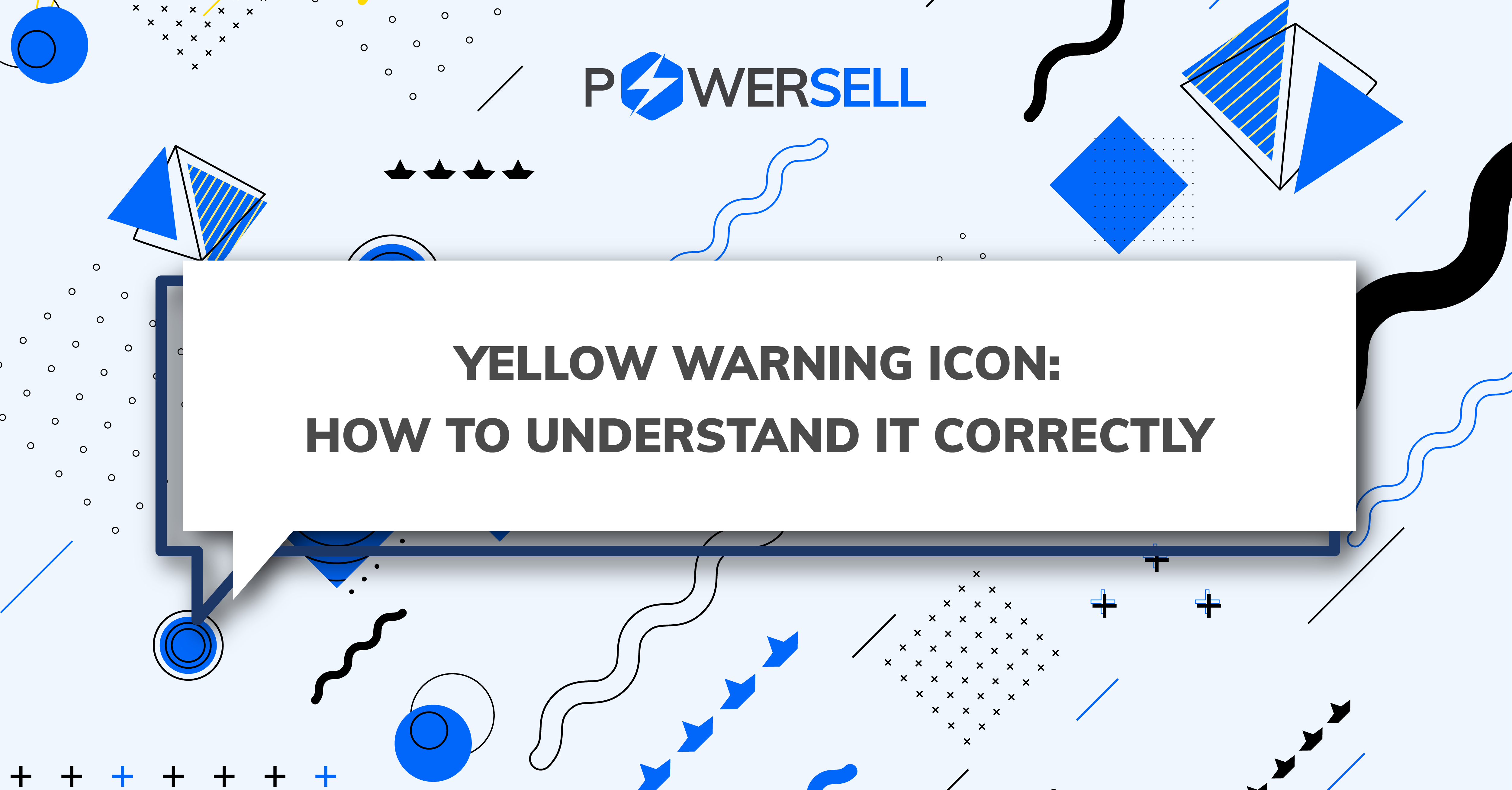 Yellow Warning Icon: How to understand it correctly